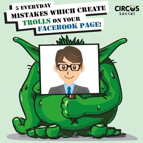 Five Mistakes That Create Trolls on Your Facebook Page - Circus Social | Awesome Digital and Online Marketing Articles! | Scoop.it