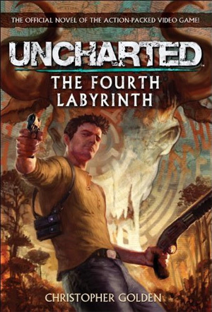 Uncharted: The Fourth Labyrinth by Christopher Golden | Young Adult Books | Scoop.it