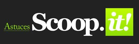 Un groupe sur Facebook : Astuces Scoop.it | Geeks | Scoop.it