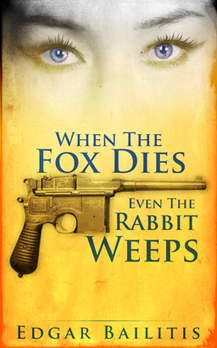 Book Review - When Fox dies, Even the Rabbit Weeps - Edgar Bailitis | Get the Latest Reviews on Non Fiction Books Today | Scoop.it