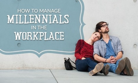 Epic Guide To Managing Millennials In The Workplace | Culture Dig | Scoop.it