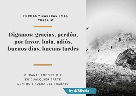 Las Maneras y las formas importan en el Trabajo, por @RLloria | Orientar | Scoop.it