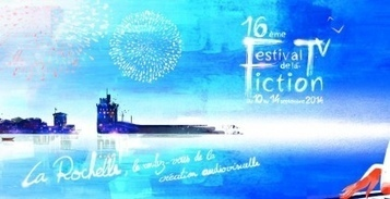 Festival de la fiction TV de la Rochelle - Premiere.fr Séries | Audiovisuel | Scoop.it