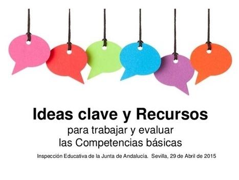 Ideas clave para trabajar y evaluar las competencias en el aula | Educacion, ecologia y TIC | Scoop.it