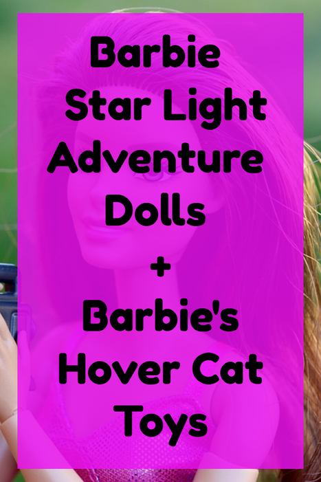 Barbie and Hover Cat Star Light Adventure Accessories - Great Gift Ideas | Home and Garden | Scoop.it