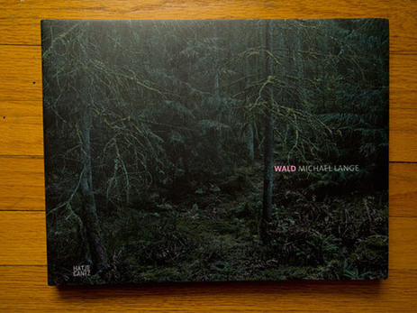 Review: Wald by Michael Lange | Photography Now | Scoop.it