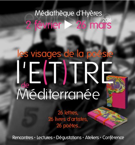 Jusqu'au 26 mars 2016 :: les visages de la poésie | l'E(T)TRE de Méditerranée, Médiathèque d'Hyères | TdF  |   Poésie contemporaine | Scoop.it