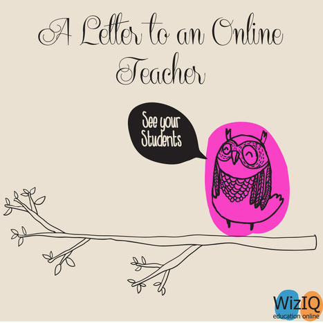 Letter to an Online Teacher: See Your Students - Official WizIQ Teach Blog | Ipad Classroom, ICT, Education Innovation | Scoop.it