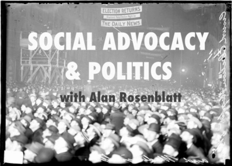Social Advocacy & Politics: Organize Your Colleagues First | Social Media Today | Digital-News on Scoop.it today | Scoop.it