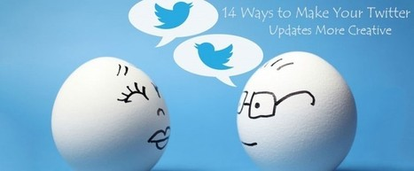 14 Ways to Make Your Twitter Updates More Creative | SEO, Social Media & PPC | Scoop.it
