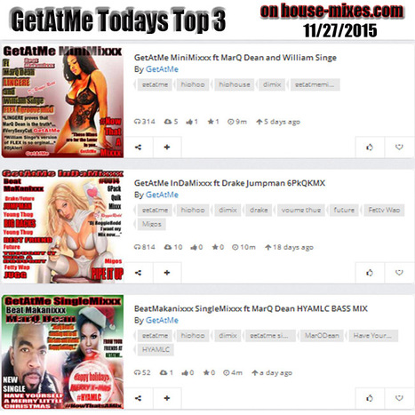 GetAtMe Todays Top 3 11/27/2015 MarQ Dean's MiniMixxx (LINGERE) IS #1 | GetAtMe | Scoop.it