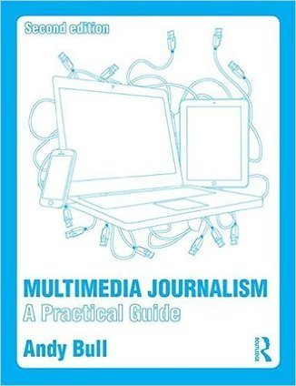 The brand-new 2nd edition of Multimedia Journalism, now available | Multimedia Journalism | Scoop.it