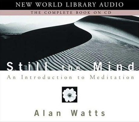 Alan Watts - Still the Mind | Integrative Medicine | Scoop.it