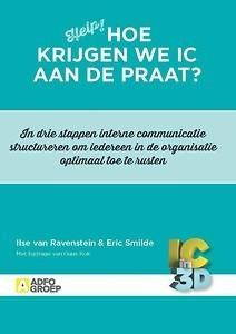 Hoe krijgen we IC aan de praat? : in vier stappen interne communicatie structureren om iedereen in de organisatie optimaal toe te rusten   Media and Communication   Scoop.it
