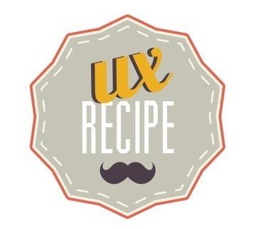 UX Recipe | uxperfect | Scoop.it