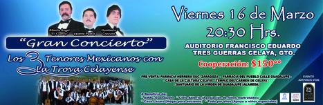 CONCIERTO BENÉFICO EN CELAYA, GUANAJUATO - LOS TRES TENORES MEXICANOS | Mexico | Scoop.it