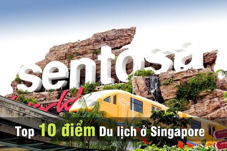 10 Địa Điểm Du Lịch Singapore - Bạn Nhất Định Phải Tới | Kinh nghiem Du lich | Scoop.it