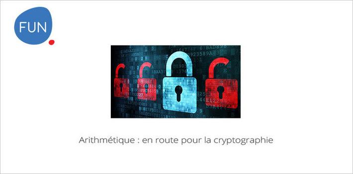 Le MOOC Arithmétique : En route pour la cryptographie... c'est parti | MOOC Francophone | Scoop.it