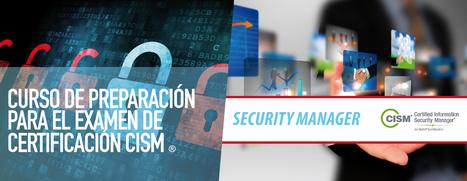 Curso de Preparación del Examen CISM | Administración de la Tecnología de Información | Scoop.it