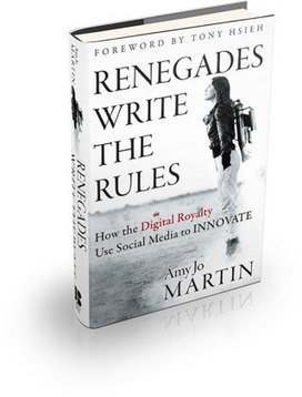 Renegades Write the Rules - A Book by Amy Jo Martin   Royal Social Media   Scoop.it