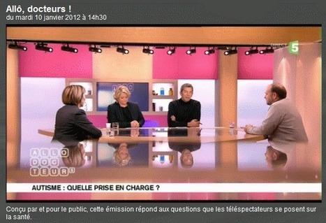 France 5 : Allo Docteurs – «Autisme : Quelle prise en charge ?» (article et commentaire) | Autisme actu | Scoop.it