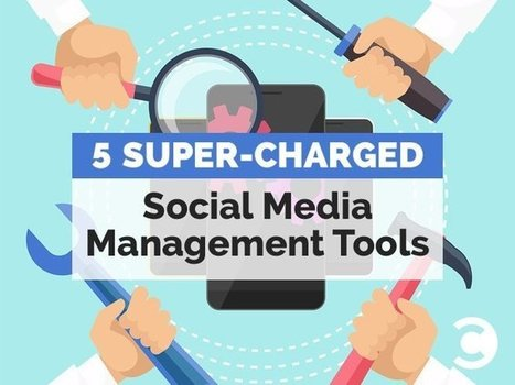 5 Super-Charged Social Media Management Tools | Business Growth through Online Sales and Marketing | Scoop.it