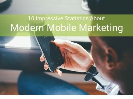 10 Impressive Statistics About Modern Mobile Marketing | Public Relations & Social Media Insight | Scoop.it
