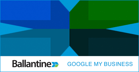 Your Guide to Google My Business and SEO - Ballantine | SEO and Social Media | Scoop.it