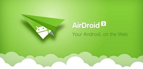 AirDroid - Applications Android sur GooglePlay | Best of Android | Scoop.it