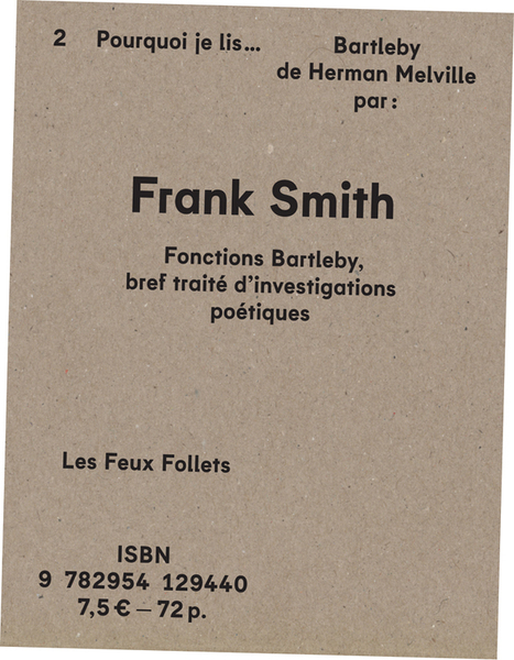 #02 — POURQUOI JE LIS 'BARTLEBY' DE HERMAN MELVILLE, PAR FRANK SMITH | LE FEU SACRÉ ÉDITIONS | Poésie Elémentaire | Scoop.it