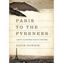 A book review of David Downie's Paris to the Pyrenees: A Skeptic Pilgrim Walks the Ways of St James, by Jonell Galloway | The Rambling Epicure | Scoop.it