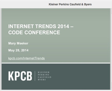 Internet Trends 2014 by KPCB | Health Care Business | Scoop.it