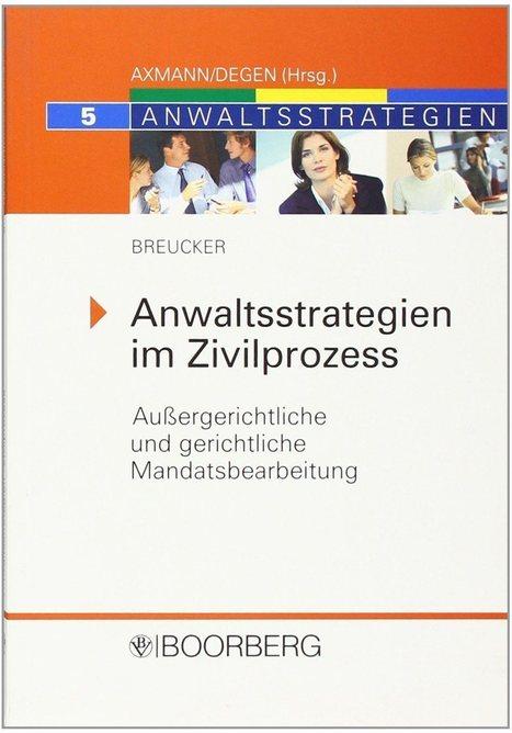 Anwaltsstrategien im Zivilprozess: Amazon.de: Marius Breucker: Bücher | Dr. Marius Breucker | Scoop.it