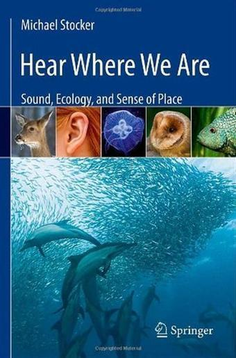 Hear Where We Are: Sound, Ecology, and Sense of Place Free Download - Dltobe | DESARTSONNANTS - CRÉATION SONORE ET ENVIRONNEMENT - ENVIRONMENTAL SOUND ART - PAYSAGES ET ECOLOGIE SONORE | Scoop.it