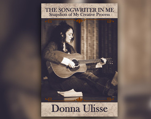 The Songwriter In Me from Donna Ulisse | Acoustic Guitars and Bluegrass | Scoop.it