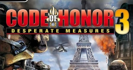 Code Of Honor 3 Desperate Measures PC Game Download Full -Fully PC Games For Free Download | WorldFreeGamez.com | Scoop.it