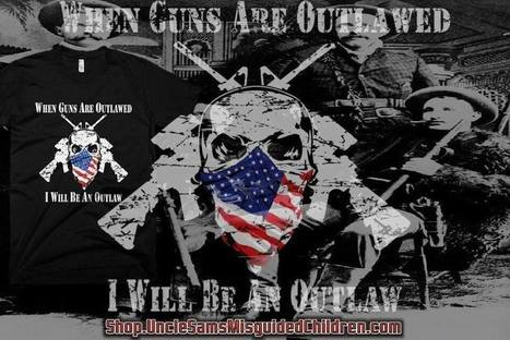 When Guns Are Outlawed, We Will All Be Outlaws | Criminal Justice in America | Scoop.it