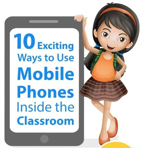 [Infographic] 10 Exciting Ways to Use Mobile Phones In the Classroom - EdTechReview™ (ETR) | APRENDIZAJE | Scoop.it