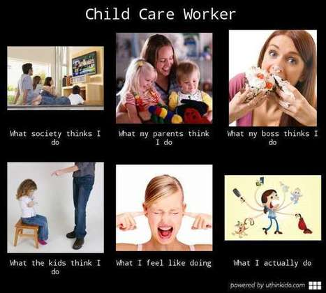 Child Care Worker | What I really do | Scoop.it