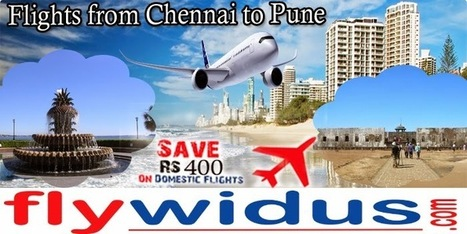 Book Flight Tickets at Low airfare from Chennai to Pune from Flywidus   Cheap Flight Tickets, Low Airfare Tickets, Cheap Air Ticket Booking - Flywidus   Scoop.it
