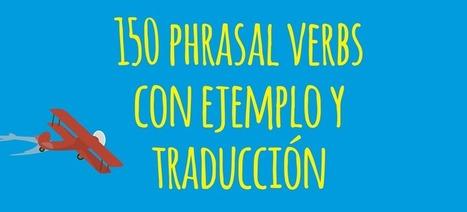 150 Phrasal Verbs con traducción y ejemplos - El Blog de Idiomas | desdeelpasillo | Scoop.it