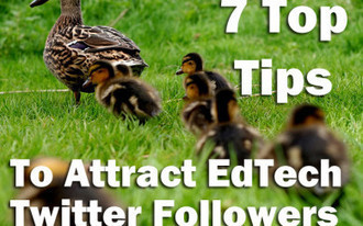 7 Top Tips to Attract EdTech Twitter Followers | Twitter Stats, Strategies + Tips | Scoop.it