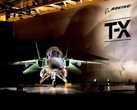 Boeing Unveils T-X Advanced Trainer Aircraft | DefenseNews | Aviation & Airliners | Scoop.it