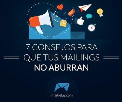 7 consejos para que tus mailings no aburran | AgenciaTAV - Asistencia Virtual | Scoop.it