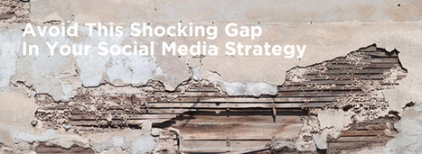 Avoid This Shocking Gap In Your Social Media Strategy | Steve Fogg: Clear & Simple | Social Media | Scoop.it