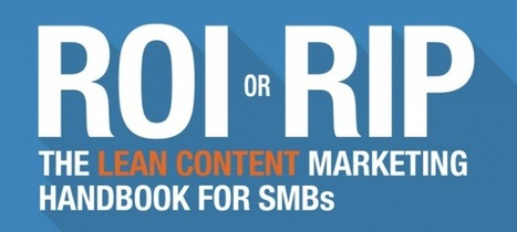 ROI or RIP: The Lean Content Marketing Handbook for SMBs | Google Plus and Social SEO | Scoop.it