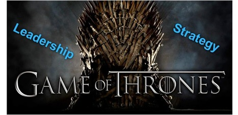 Game of Thrones: 7 Lessons in Business & Leadership | Tolero Solutions | Tolero Solutions: Organizational Improvement | Scoop.it