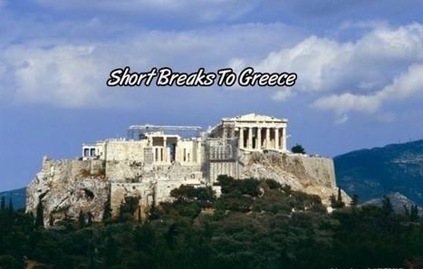 Weekend Breaks To Greece | kensiyt | Scoop.it
