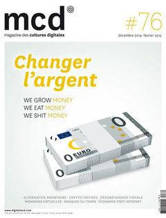 CHANGER L'ARGENT (Magazine des Cultures Digitales) | systèmes d'échanges locaux, AMAPS, monnaies locales et autres alternatives | Scoop.it