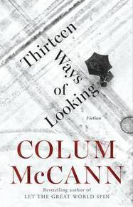 Review: Thirteen Ways of Looking proves Colum McCann's talents remain unassailed | The Irish Literary Times | Scoop.it
